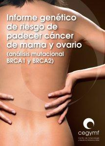 Informe genético de riesgo de padecer cáncer de mama y ovario